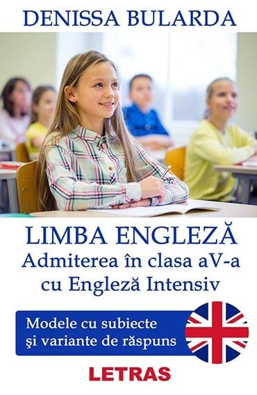 Limba engleza – Admiterea in clasa a 5-a cu Engleza Intensiv (ed. tiparita)