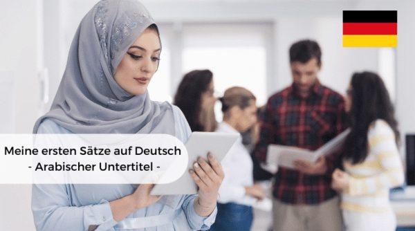 Meine ersten Sätze auf Deutsch - Arabischer Untertitel