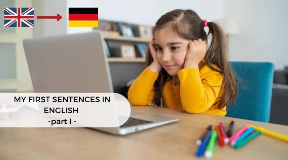 My first sentences in English - German